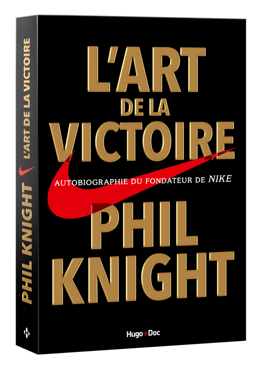 autobiographie phil knight fondateur nike - l'Art de la victoire